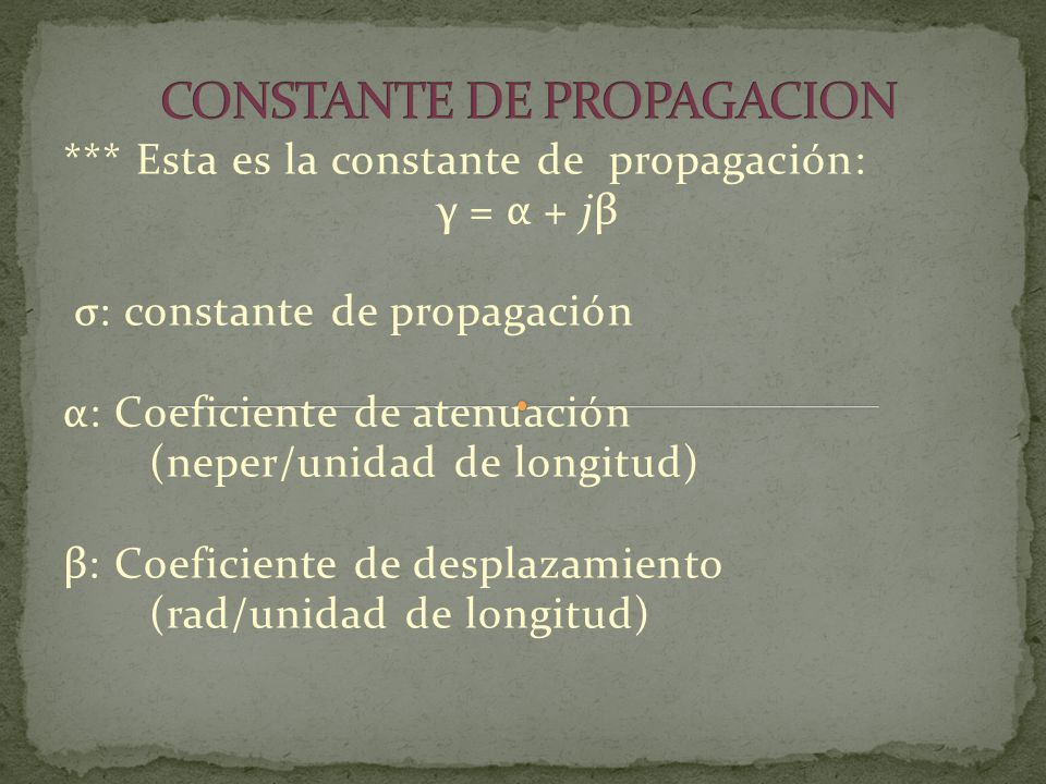 CONSTANTE DE PROPAGACION