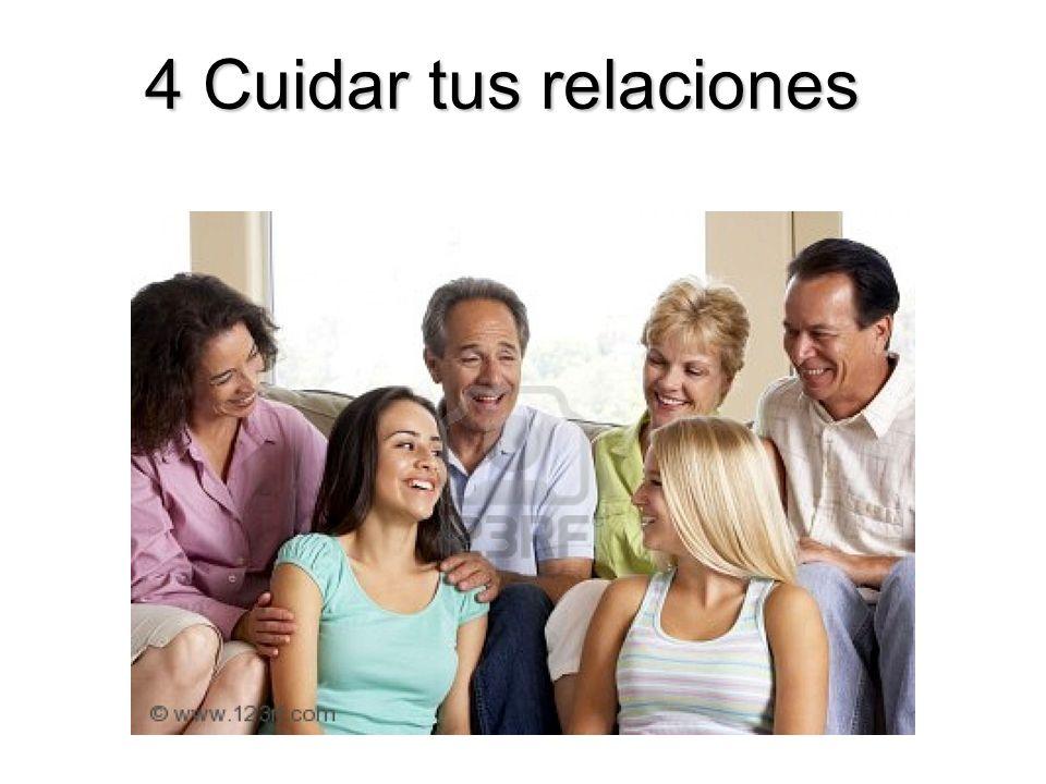 4 Cuidar tus relaciones