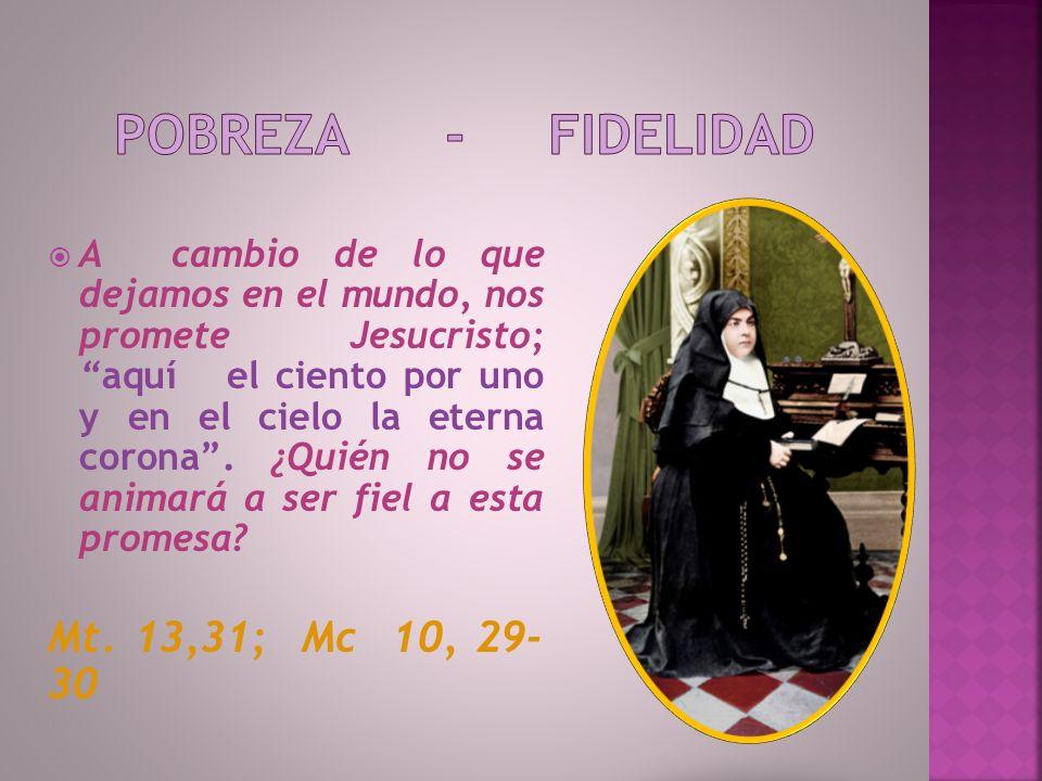 POBREZA - FIDELIDAD Mt. 13,31; Mc 10, 29- 30