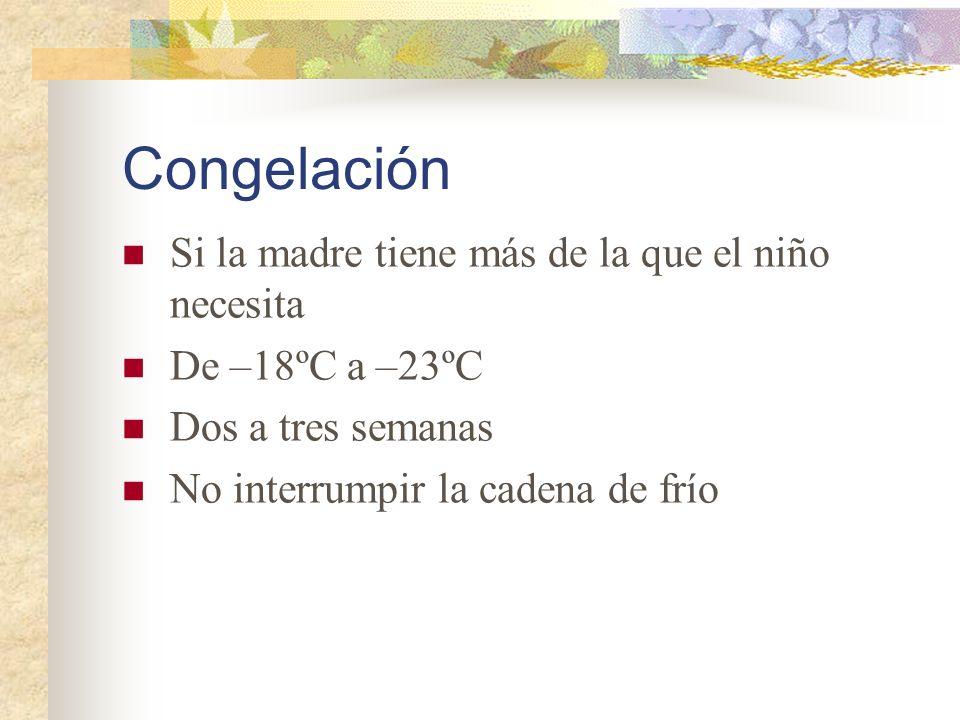 Congelación Si la madre tiene más de la que el niño necesita