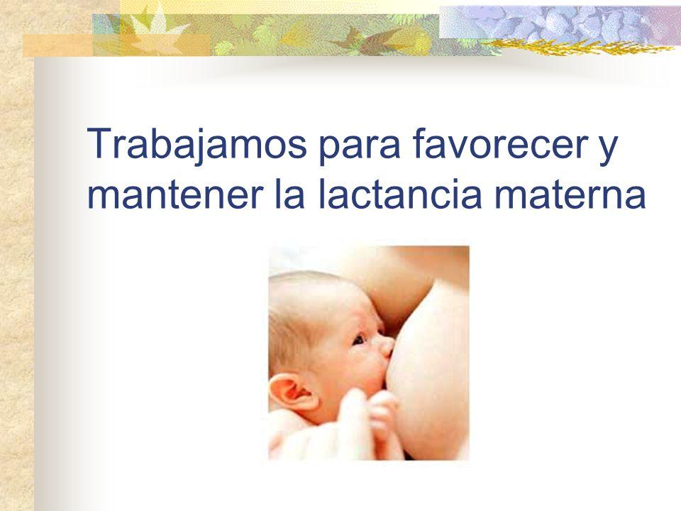 Trabajamos para favorecer y mantener la lactancia materna