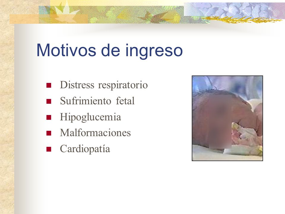 Motivos de ingreso Distress respiratorio Sufrimiento fetal