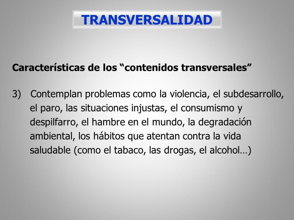 TRANSVERSALIDAD Características de los contenidos transversales
