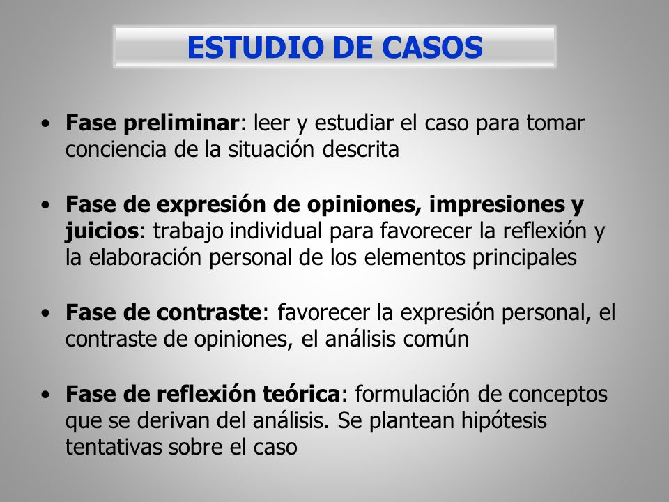 ESTUDIO DE CASOS Fase preliminar: leer y estudiar el caso para tomar conciencia de la situación descrita.