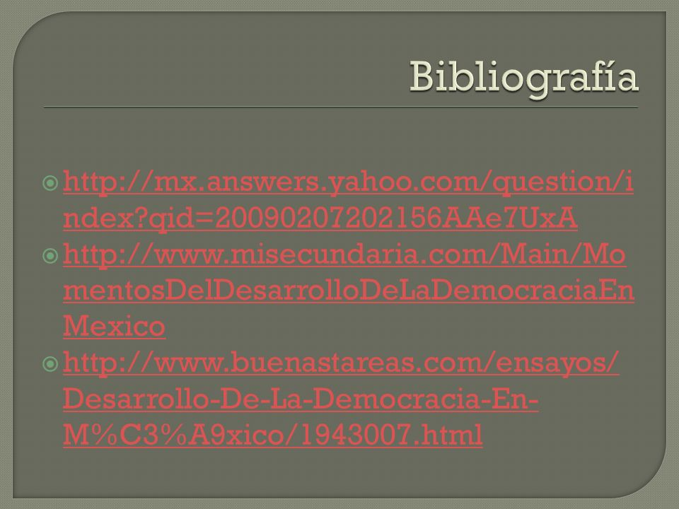 Bibliografía http://mx.answers.yahoo.com/question/index qid=20090207202156AAe7UxA.