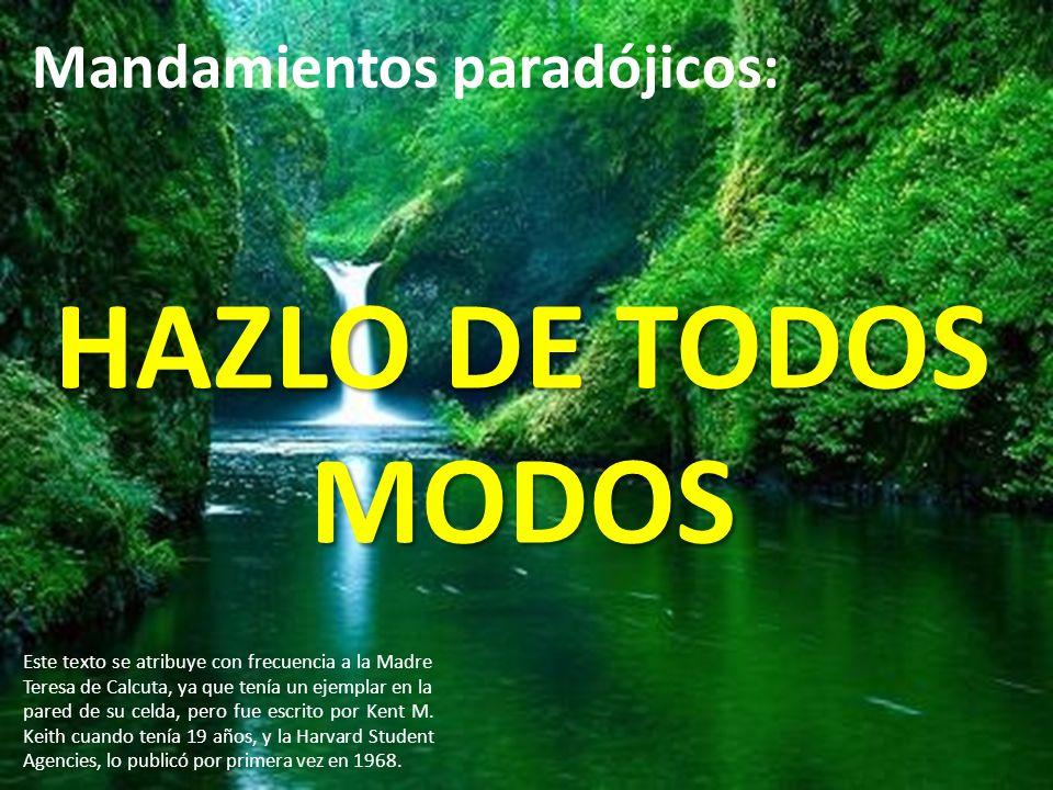HAZLO DE TODOS MODOS Mandamientos paradójicos: