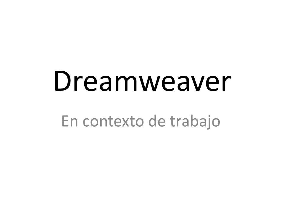 Dreamweaver En contexto de trabajo