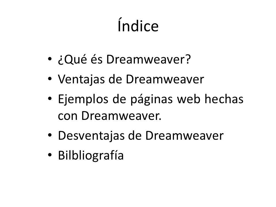 Índice ¿Qué és Dreamweaver Ventajas de Dreamweaver