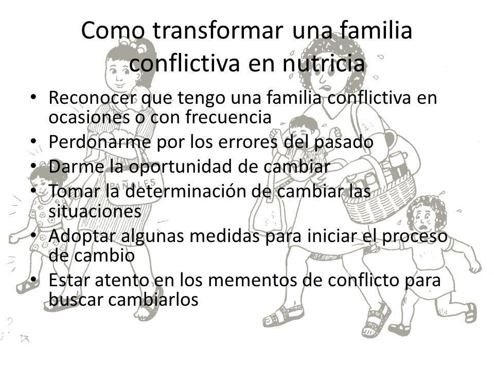 Como transformar una familia conflictiva en nutricia