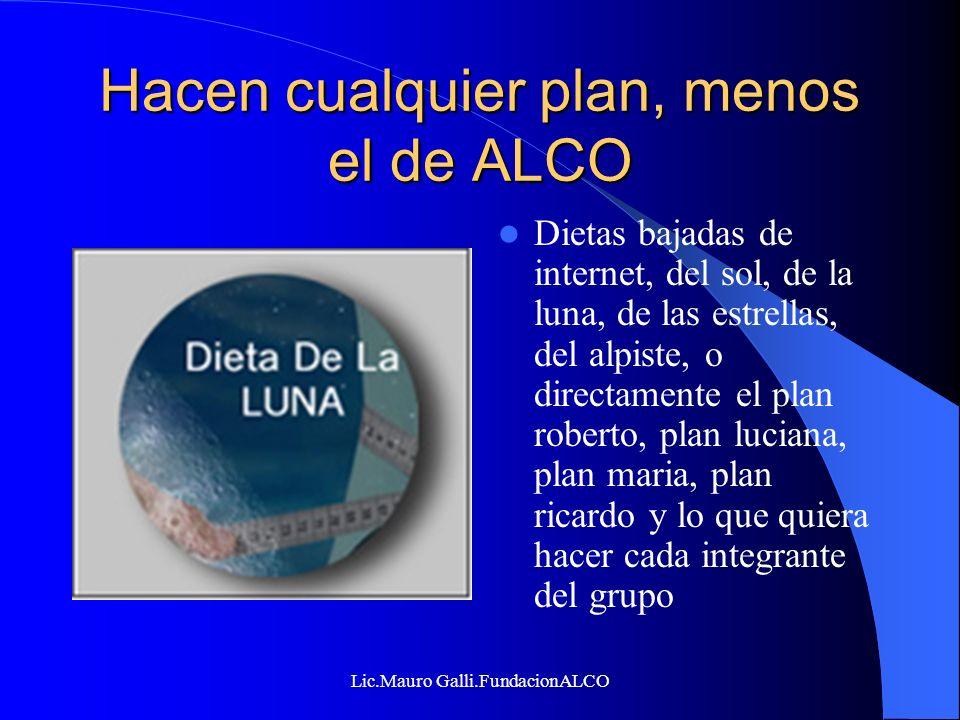 Hacen cualquier plan, menos el de ALCO