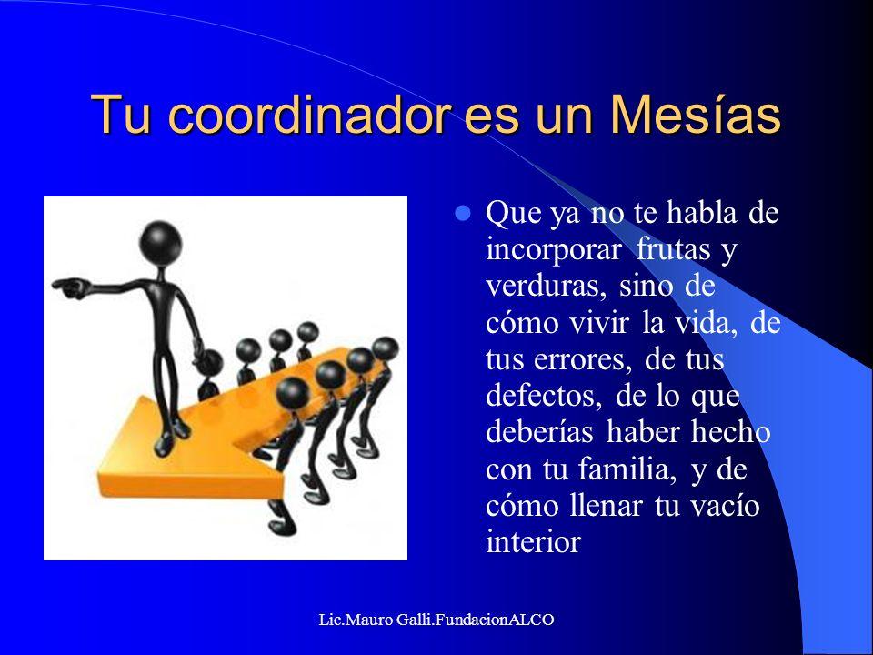 Tu coordinador es un Mesías