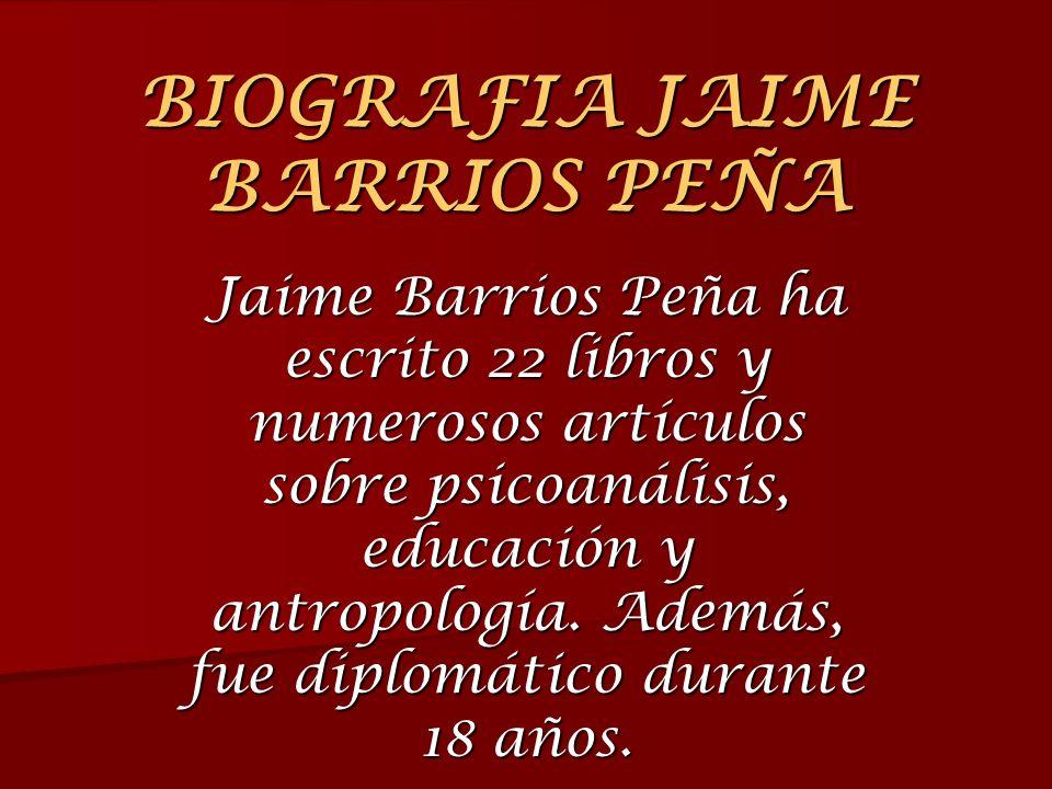 BIOGRAFIA JAIME BARRIOS PEÑA
