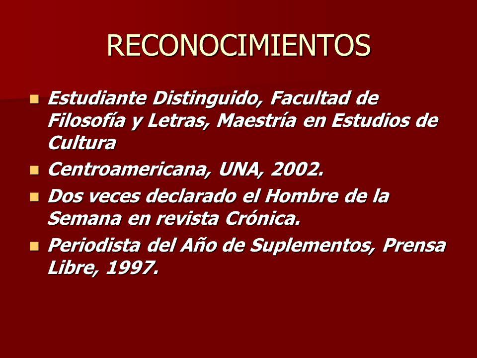 RECONOCIMIENTOS Estudiante Distinguido, Facultad de Filosofía y Letras, Maestría en Estudios de Cultura.