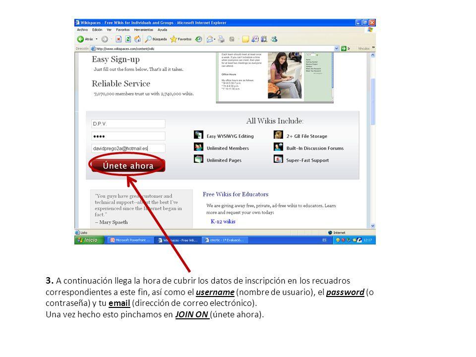 3. A continuación llega la hora de cubrir los datos de inscripción en los recuadros correspondientes a este fin, así como el username (nombre de usuario), el password (o contraseña) y tu email (dirección de correo electrónico).