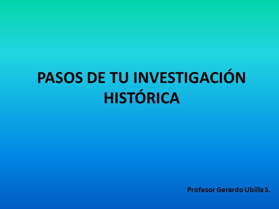 PASOS DE TU INVESTIGACIÓN HISTÓRICA