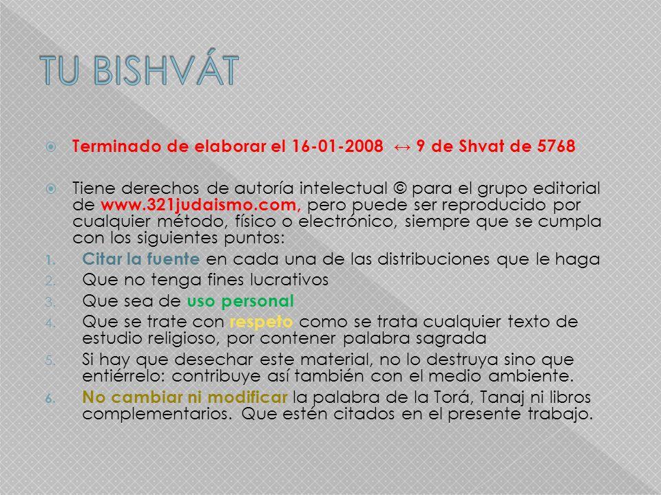 TU BISHVÁT Terminado de elaborar el 16-01-2008 ↔ 9 de Shvat de 5768