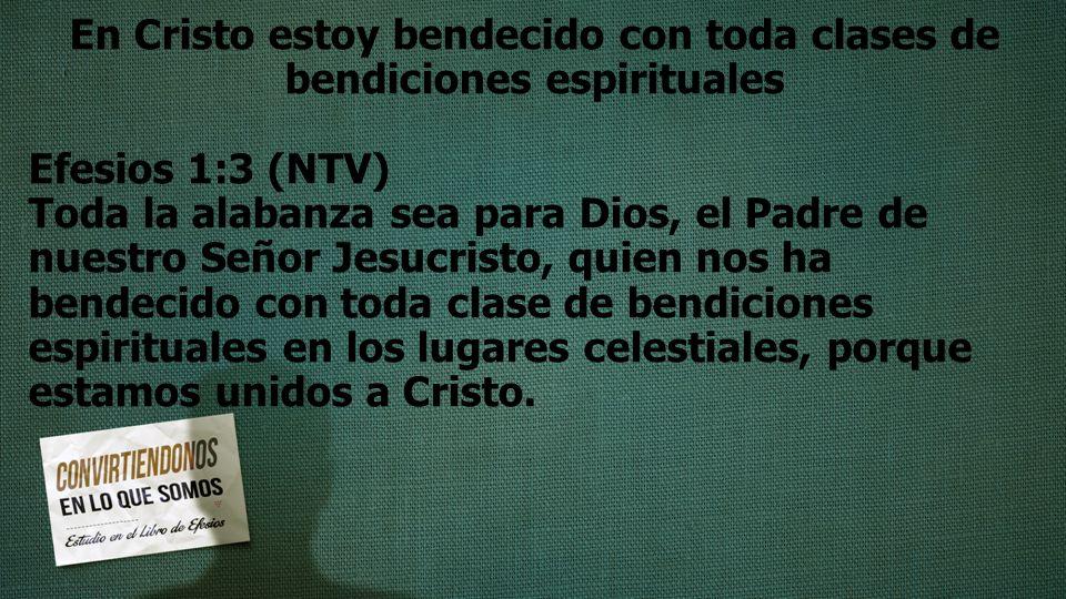 En Cristo estoy bendecido con toda clases de bendiciones espirituales