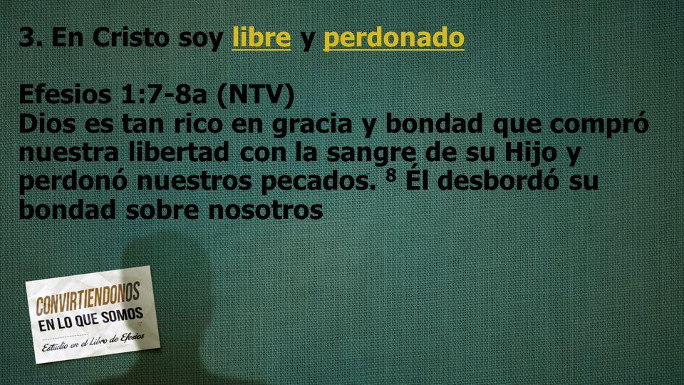 3. En Cristo soy libre y perdonado