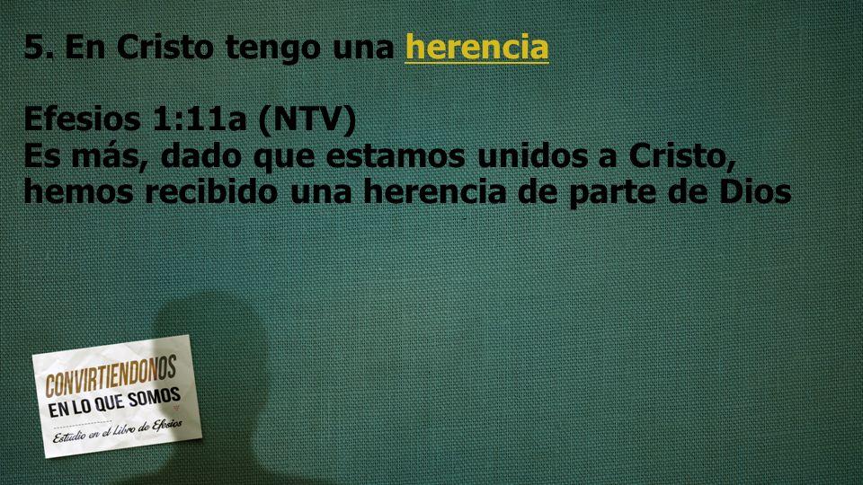 5. En Cristo tengo una herencia
