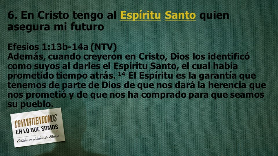 6. En Cristo tengo al Espíritu Santo quien asegura mi futuro