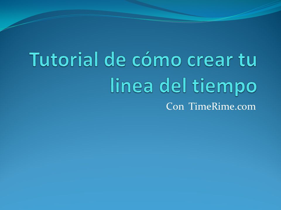 Tutorial de cómo crear tu linea del tiempo