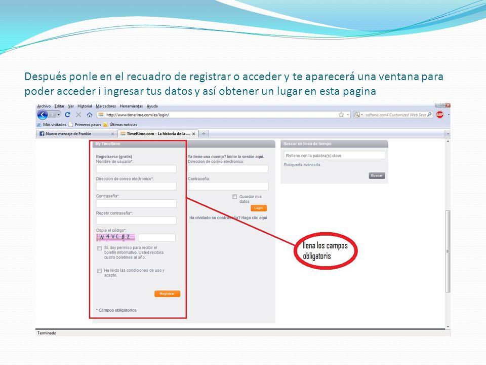 Después ponle en el recuadro de registrar o acceder y te aparecerá una ventana para poder acceder i ingresar tus datos y así obtener un lugar en esta pagina