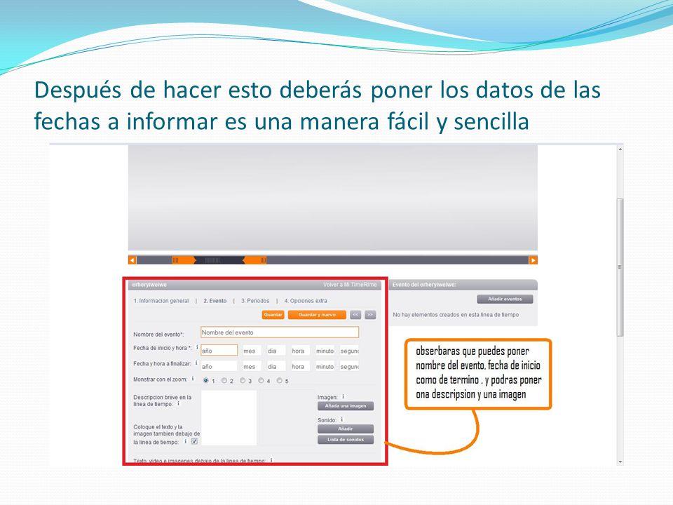 Después de hacer esto deberás poner los datos de las fechas a informar es una manera fácil y sencilla