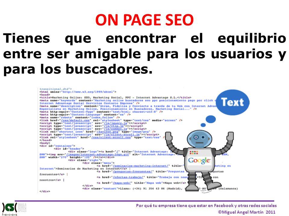 ON PAGE SEO Tienes que encontrar el equilibrio entre ser amigable para los usuarios y para los buscadores.