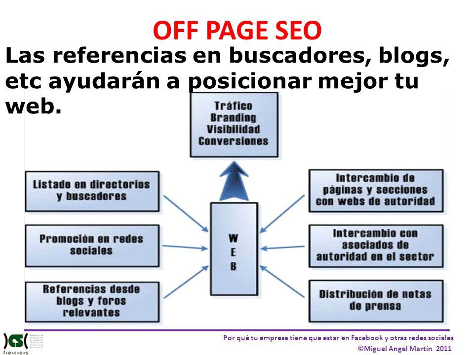 OFF PAGE SEO Las referencias en buscadores, blogs, etc ayudarán a posicionar mejor tu web.