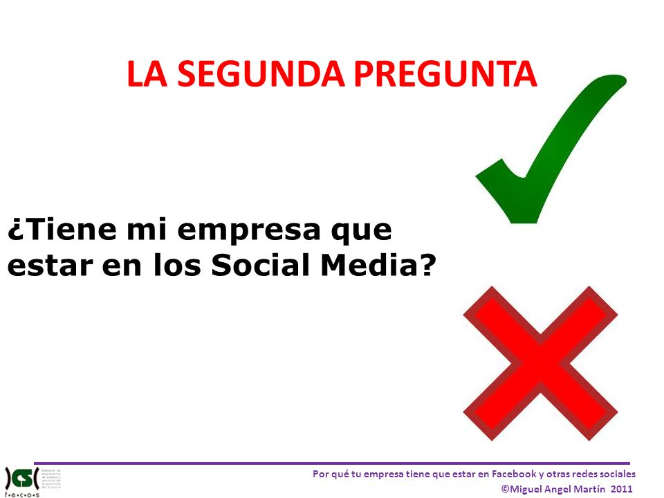 LA SEGUNDA PREGUNTA ¿Tiene mi empresa que estar en los Social Media