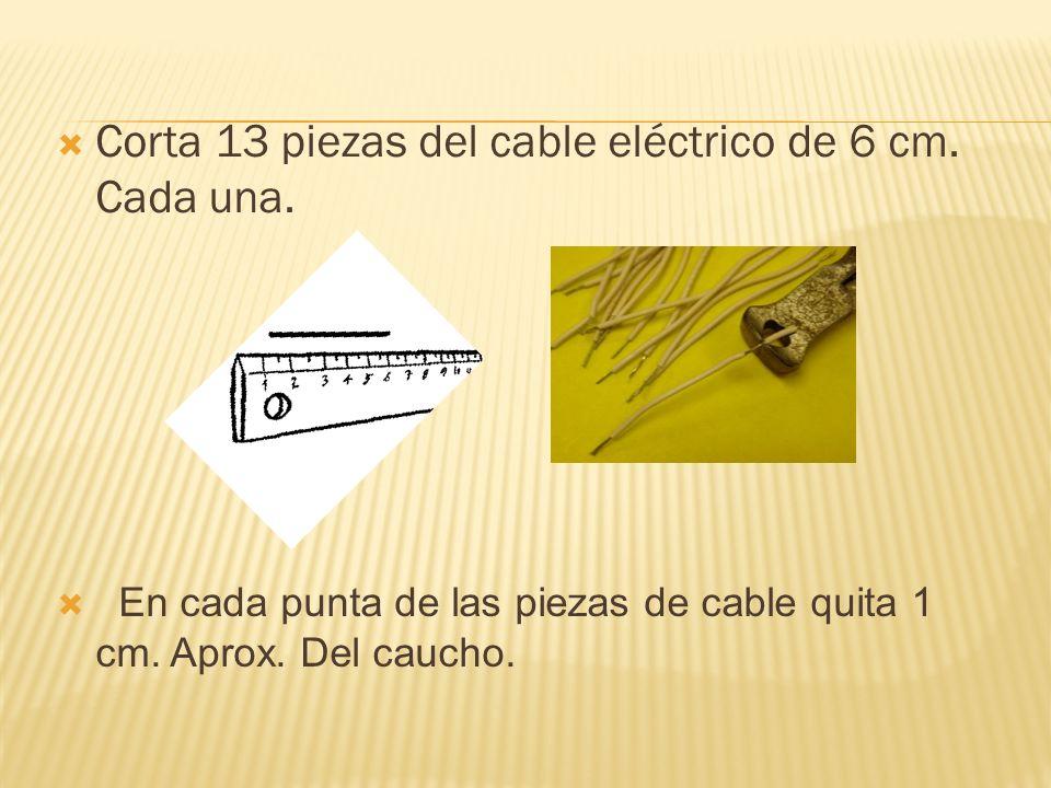 Corta 13 piezas del cable eléctrico de 6 cm. Cada una.