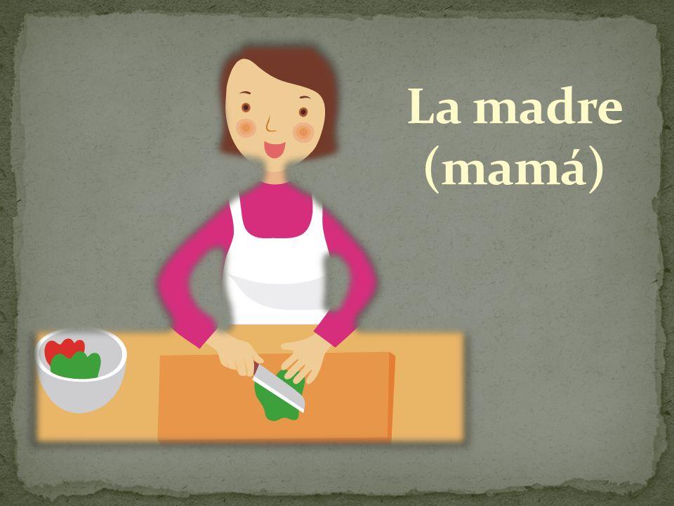 La madre (mamá)
