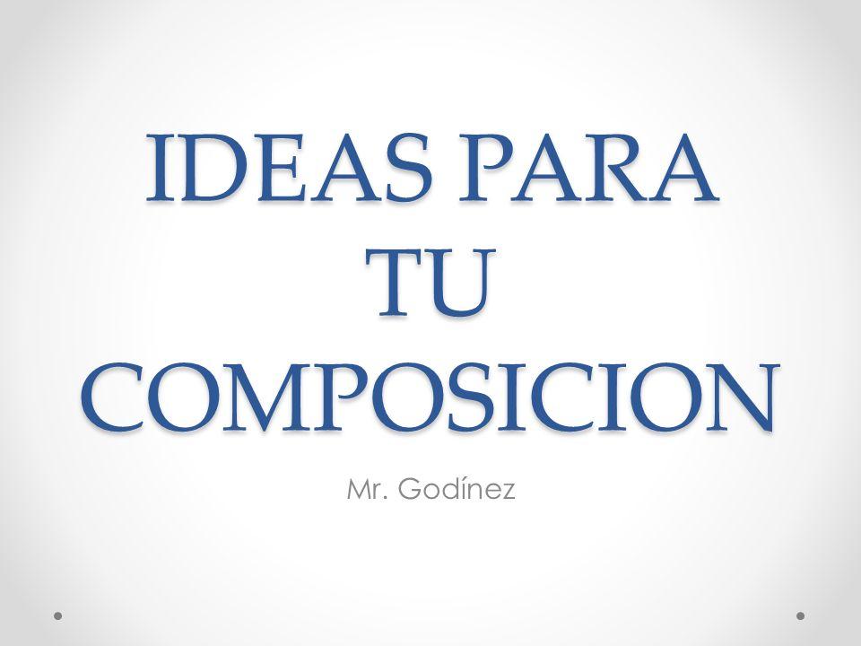 IDEAS PARA TU COMPOSICION