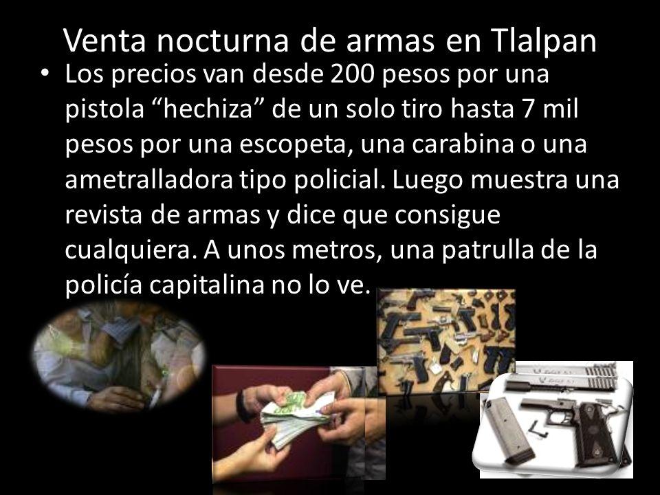 Venta nocturna de armas en Tlalpan