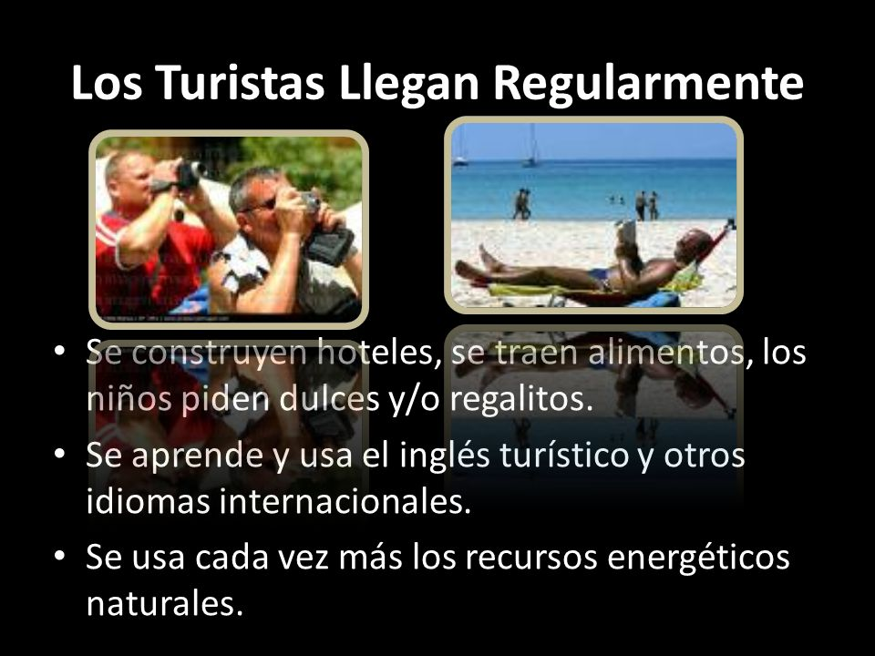 Los Turistas Llegan Regularmente