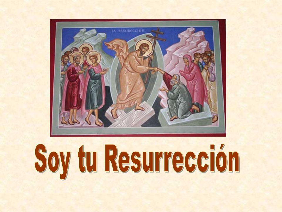 Soy tu Resurrección