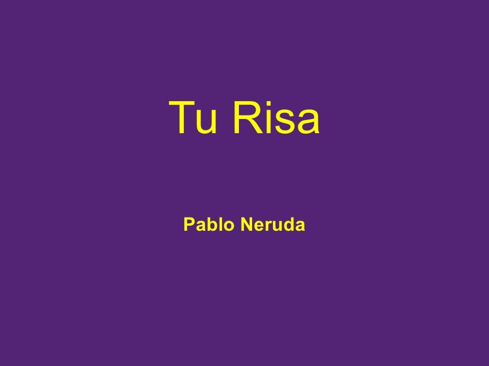 Tu Risa Pablo Neruda