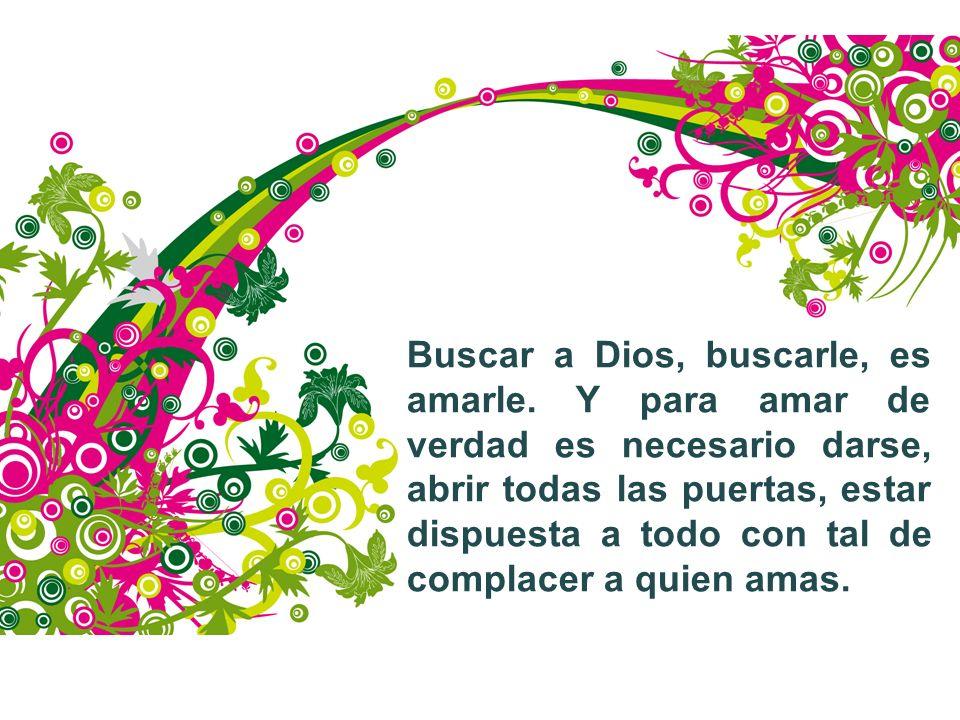 Buscar a Dios, buscarle, es amarle