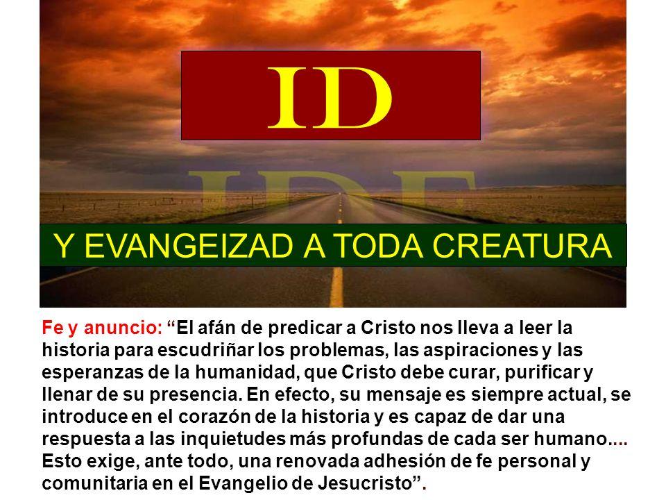 Y EVANGEIZAD A TODA CREATURA