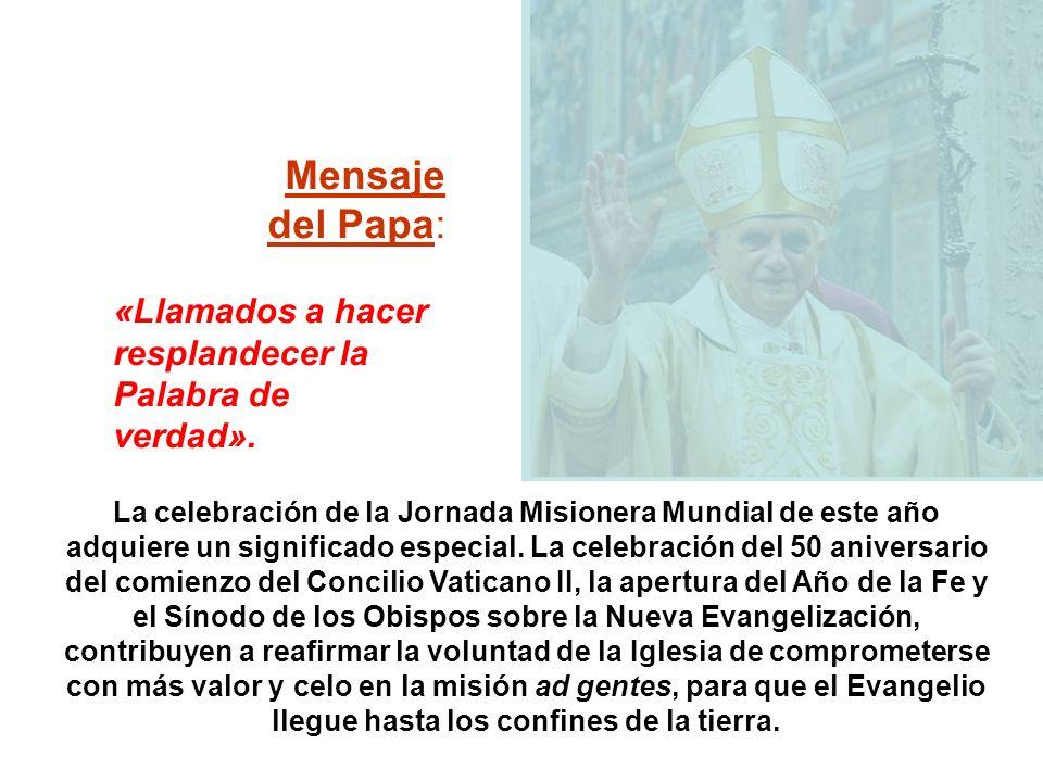 Mensaje del Papa: «Llamados a hacer resplandecer la Palabra de verdad».
