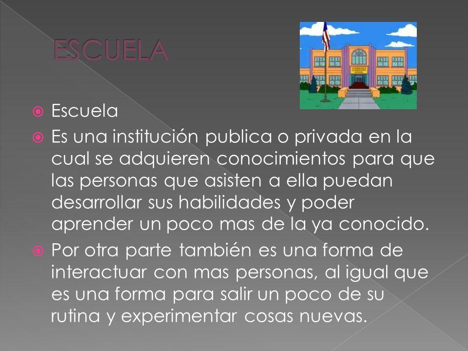 ESCUELA Escuela.