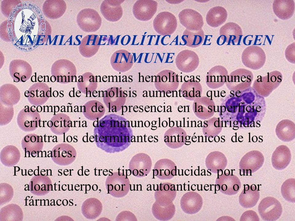 ANEMIAS HEMOLÍTICAS DE ORIGEN INMUNE