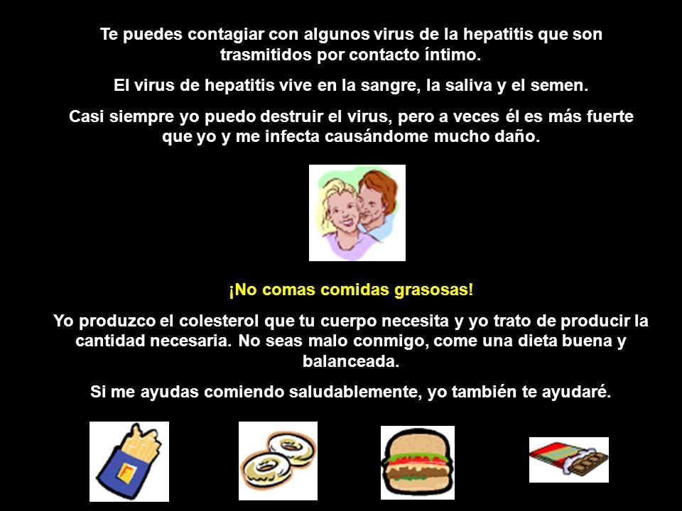 El virus de hepatitis vive en la sangre, la saliva y el semen.