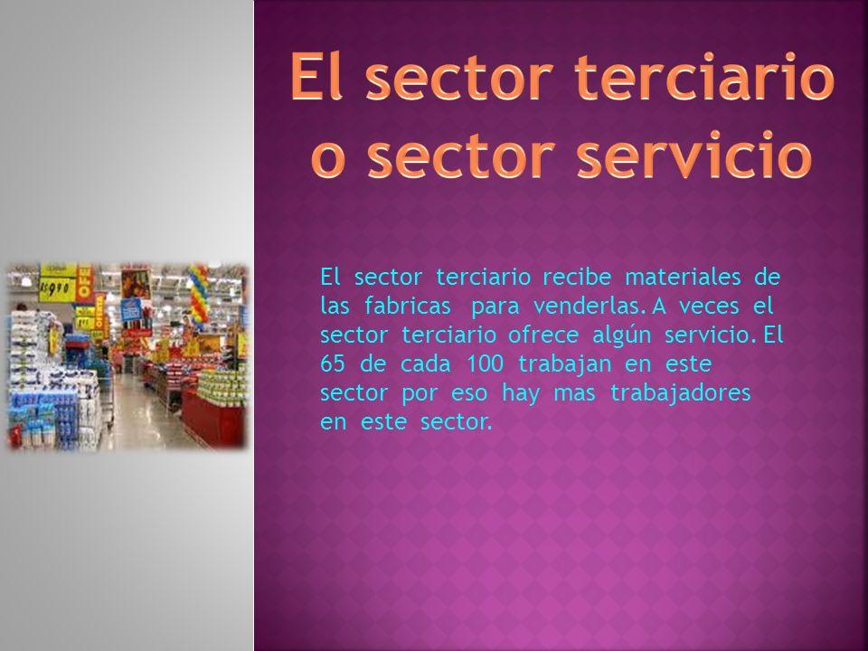 El sector terciario o sector servicio
