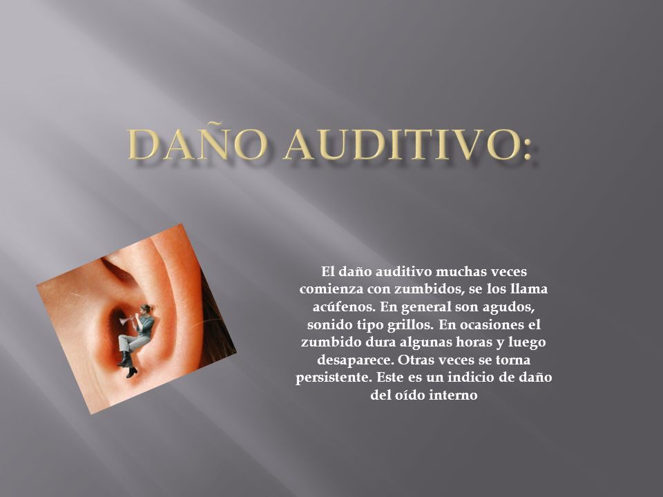 DAÑO AUDITIVO: