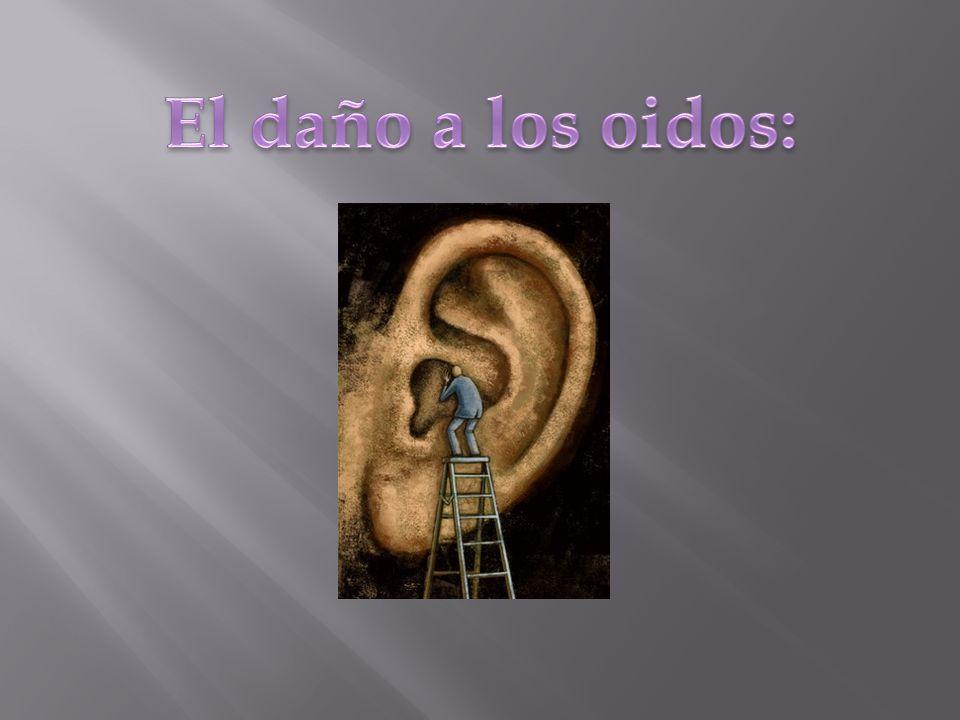 El daño a los oidos: