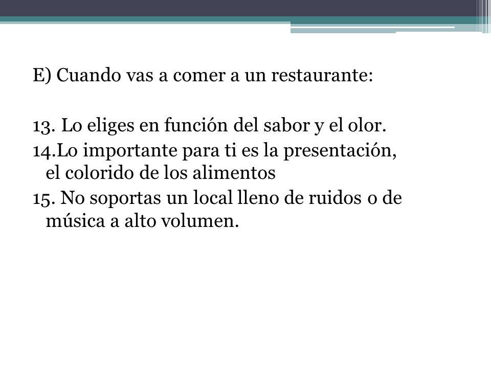 E) Cuando vas a comer a un restaurante: 13