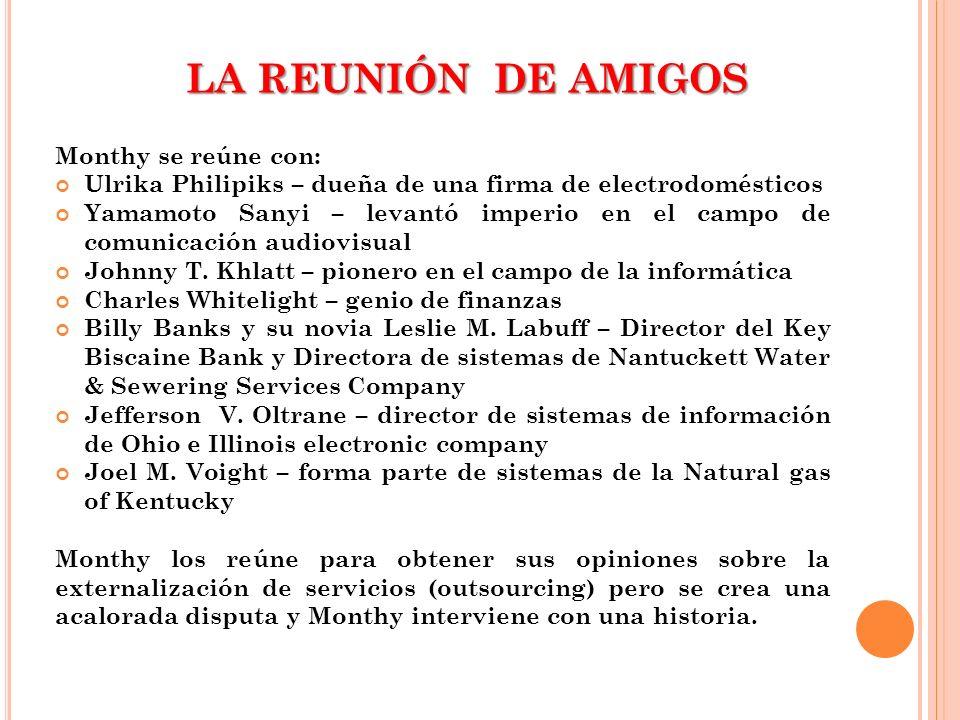 LA REUNIÓN DE AMIGOS Monthy se reúne con: