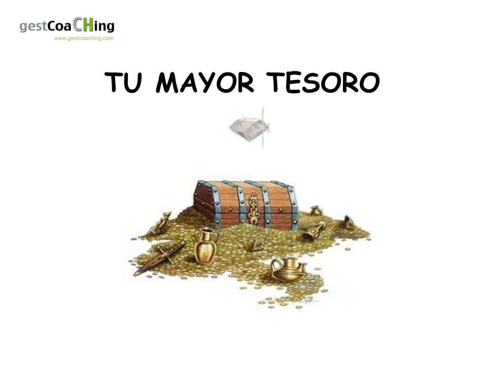 TU MAYOR TESORO