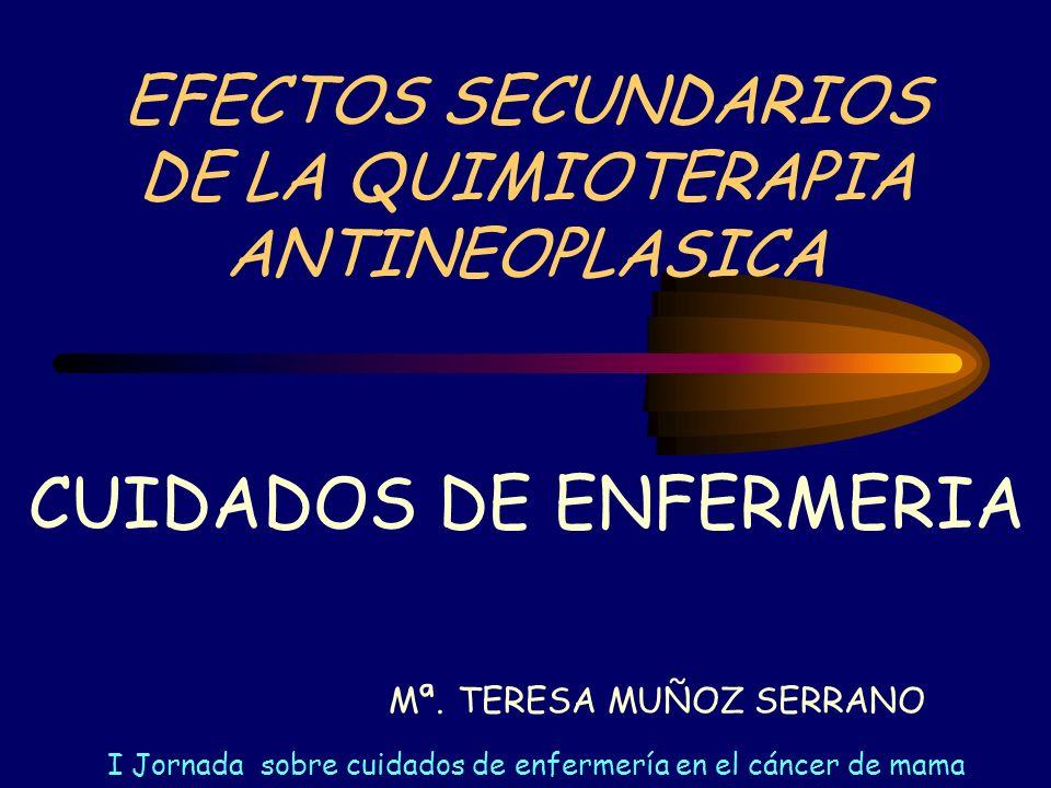 EFECTOS SECUNDARIOS DE LA QUIMIOTERAPIA ANTINEOPLASICA